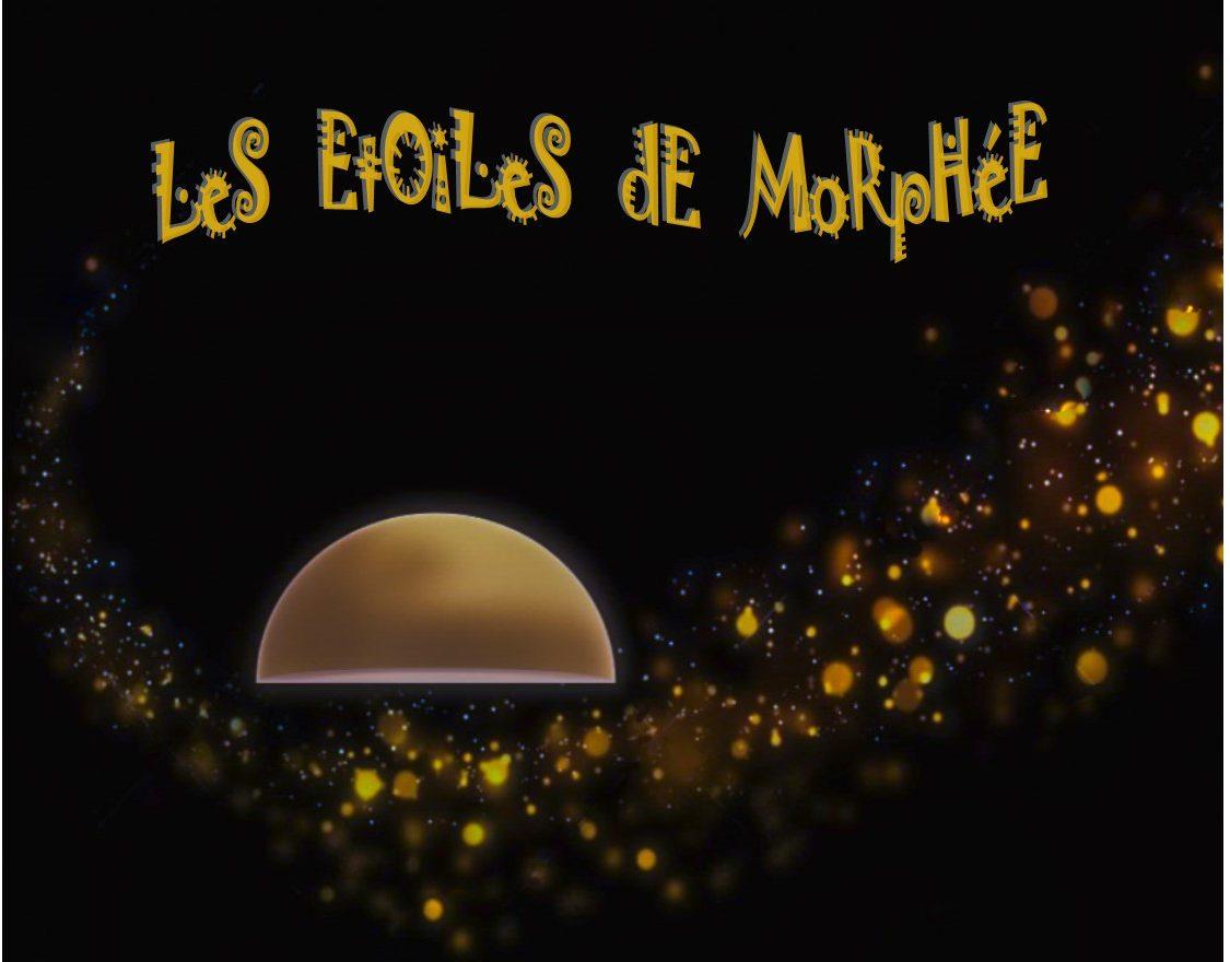 LeS EtOiLeS De MoRpHéE